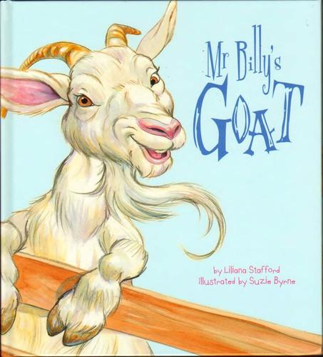 Mr Billy's Goat by Liliana Stafford, Illustrated by Suzie Byrne