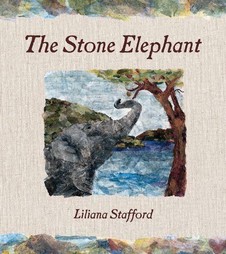 The Stone Elephant by Liliana Stafford